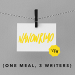 Day 17: NaNoWriMo {One Meal, 3 Writers}